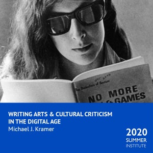 Image of Writing Arts & Cultural Criticism in the Digital Age with Michael J. Kramer