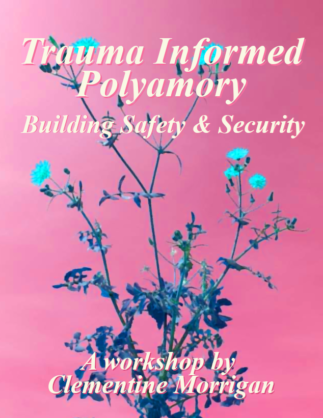 Trauma Informed Polyamory (Workshop)