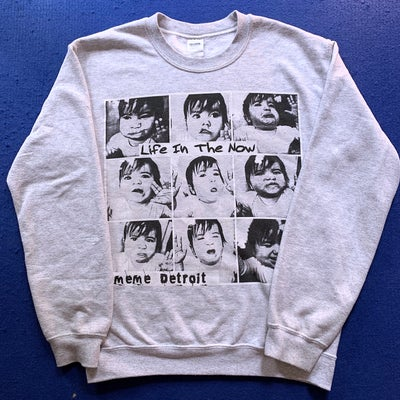Image of Life in the now sweatshirt (Last one)