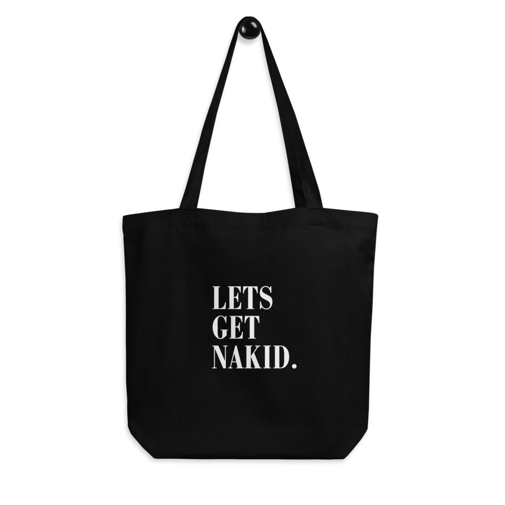LETS GET NAKID - (Black) Eco Tote Bag