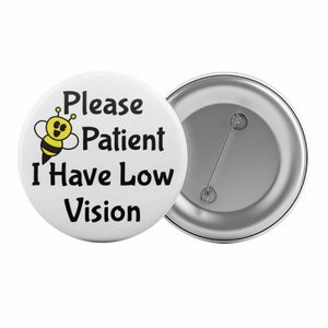 Please Be Patient I Have Low Vision