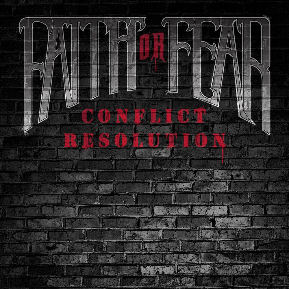 Image of Faith Or Fear - Conflict Resolution (Single) (Digital)