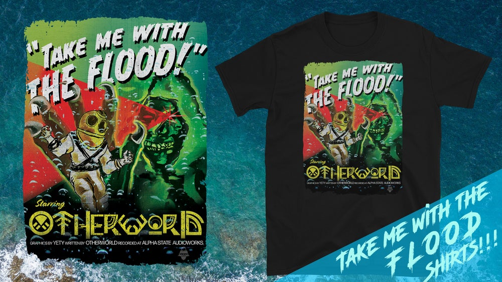 "Image of ""Take Me With The Flood"" Special Edition Shirt"