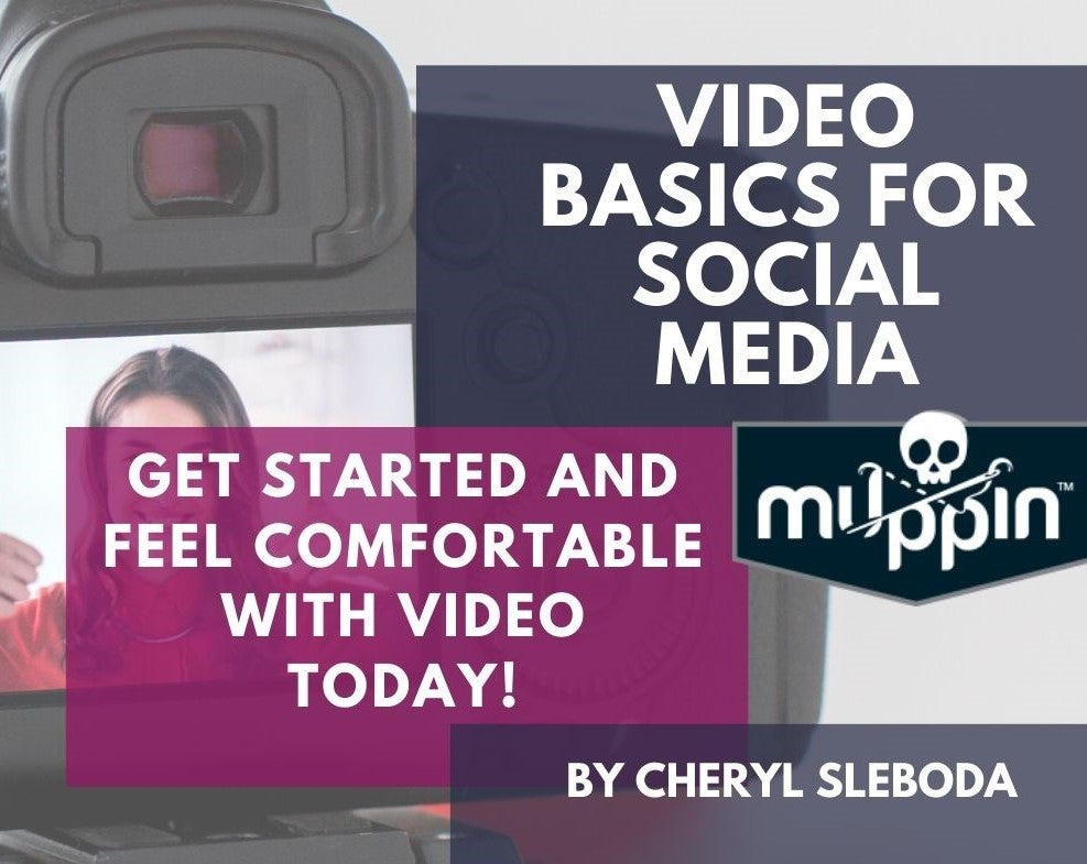 Video Basics for Social Media ONLINE CLASS!