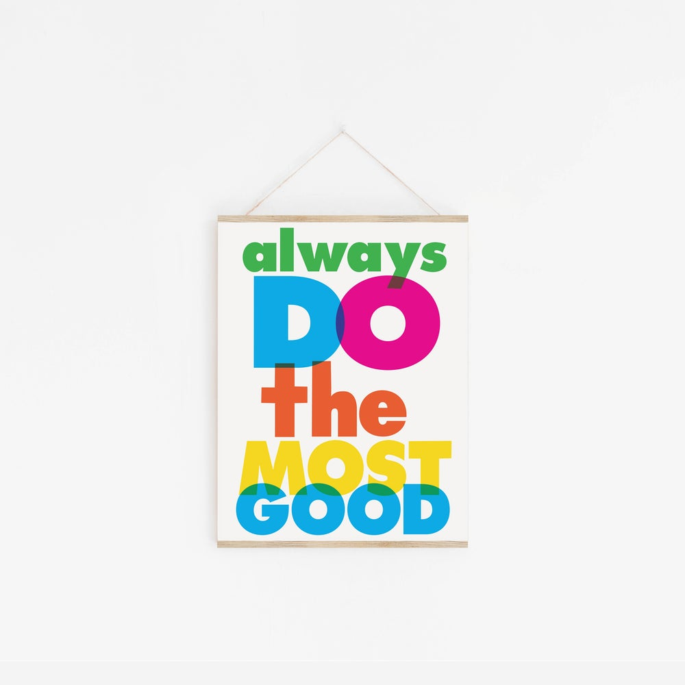 Image of Always Do The Most Good Print - New!