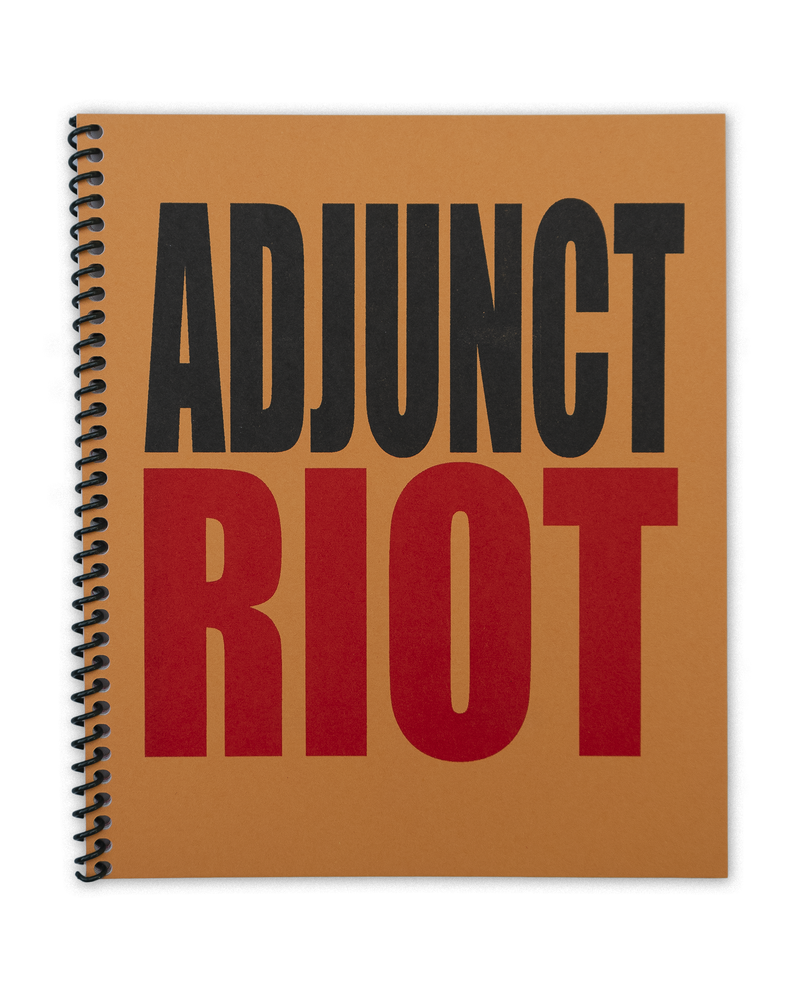 Image of ADJUNCT RIOT: organized by Amy Fleming (2nd Edition)