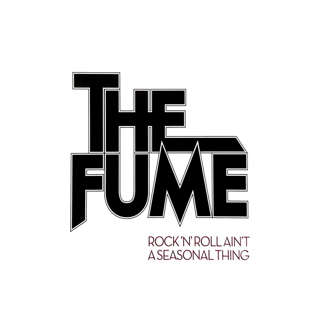 The Fume - Rock'n'Roll Ain't A Seasonal Thing (CD)