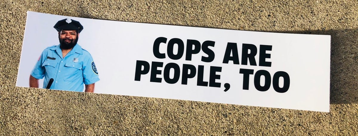 COPS ARE PEOPLE, TOO