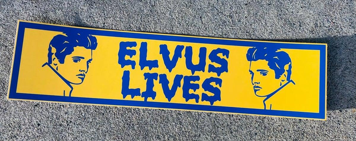 ELVUS LIVES