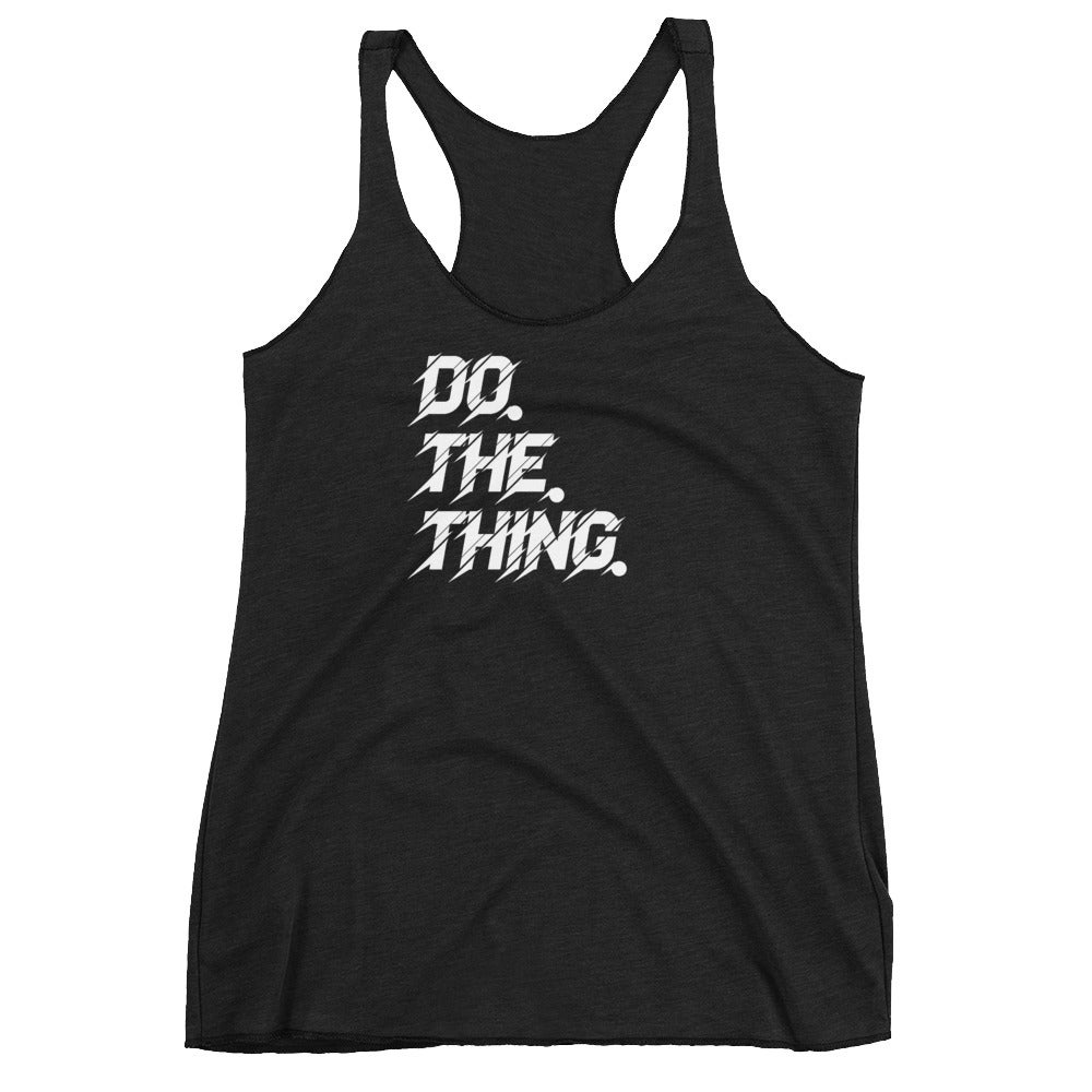 Women's Black Do. The. Thing. Racerback Tank