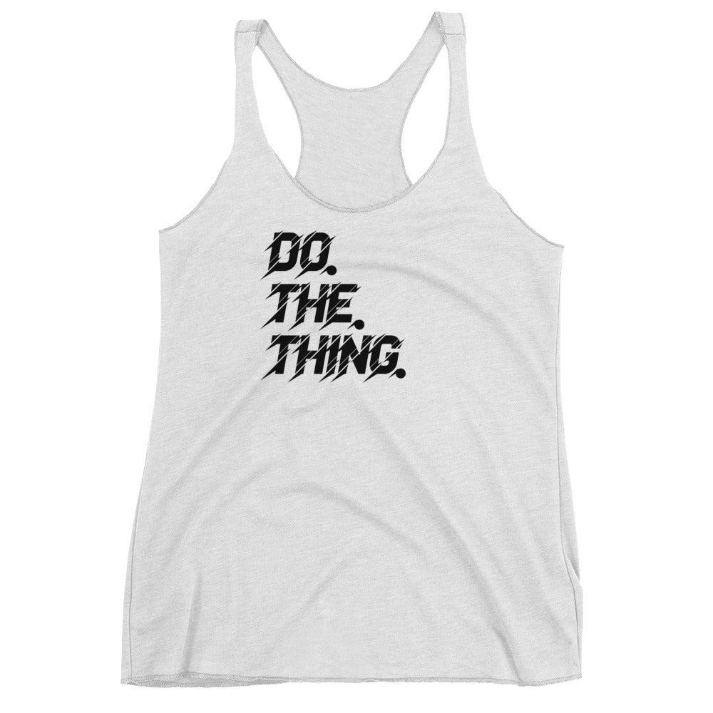 Women's White Do. The. Thing. Racerback Tank