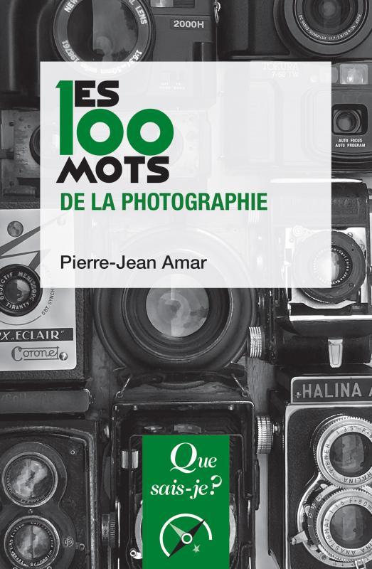 """Image of """"Les 100 mots de la photographie"""" de Pierre-Jean Amar"""