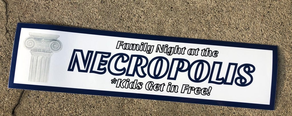 FAMILY NIGHT AT THE NECROPOLIS