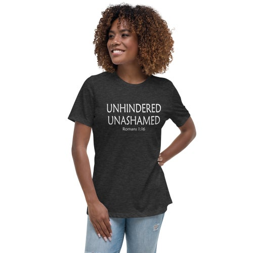 Image of Unhindered Unashamed -Women's Relaxed T-Shirt