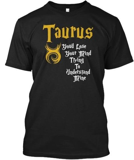 Taurus Lose Mind