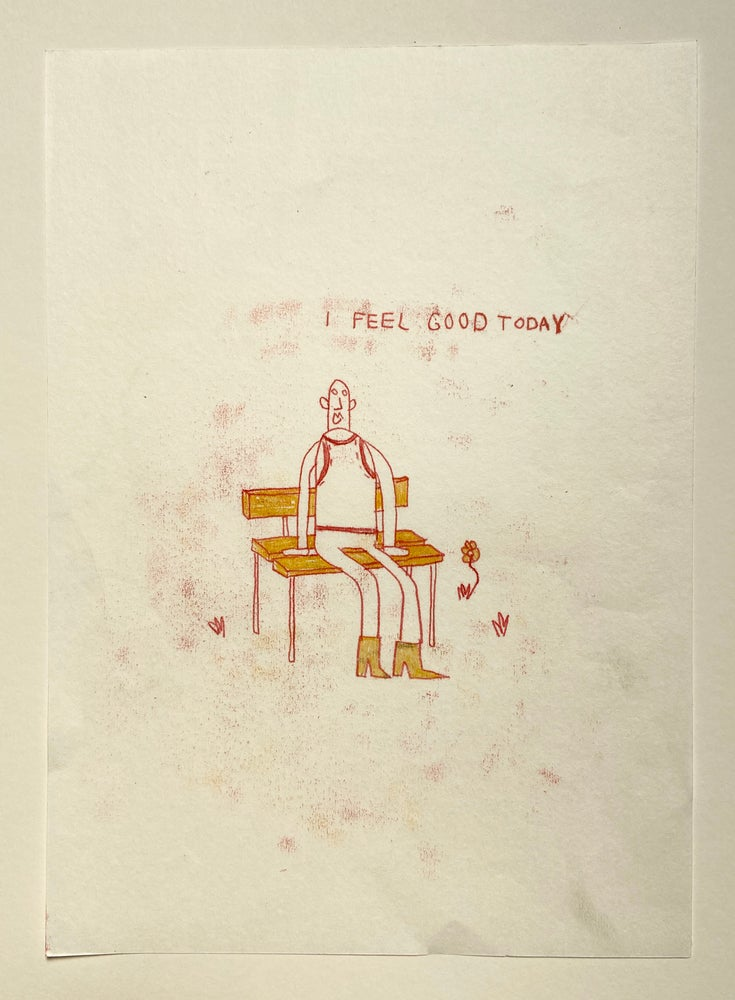Image of I Feel Good Today by Gus Sharpe