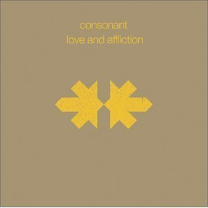 Image of CONSONANT: love and affliction (CD)