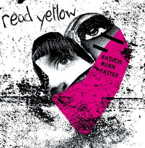 Image of READ YELLOW: Radios Burn Faster (CD)
