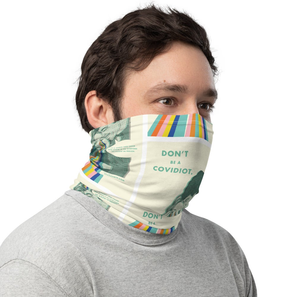 Don't Be a Covidiot Neck Gaiter / Face Mask