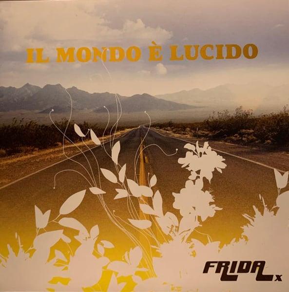 """Image of Frida X - """"Il Mondo è Lucido"""""""