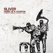 Image of SLIVER - MUSIC IS A WEAPON
