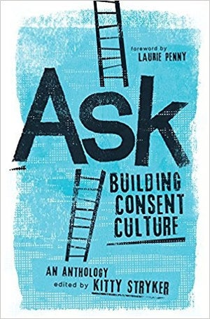 Image of Book Set: Coming Out Like a Porn Star and Ask: Building Consent Culture