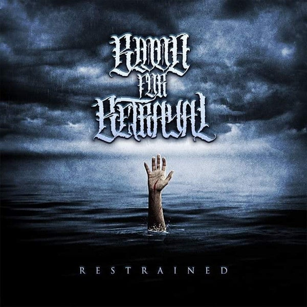 Image of BLOOD FOR BETRAYAL -  Restrained CD