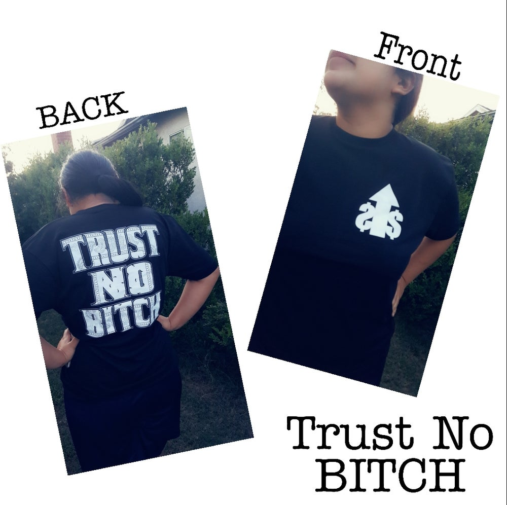 Image of Trust No Bitch T-Shirt