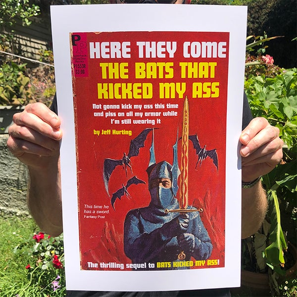 Image of Here They Come The Bats That Kicked My Ass - 11 x 17 Print