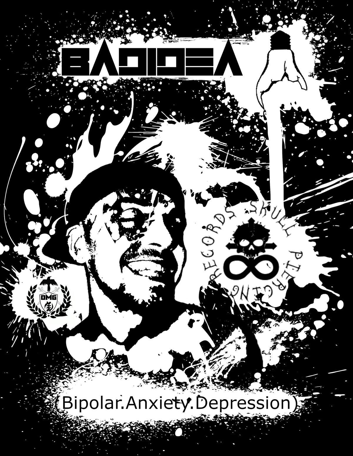 BadIdea - (Bipolar.Anxiety.Depression) T Shirt