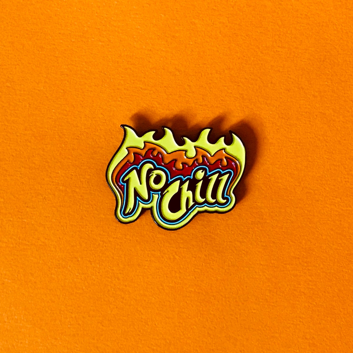 Image of No Chill Pin
