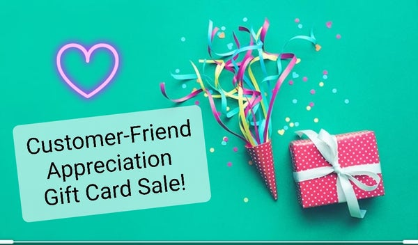 Image of Customer-Friend Appreciation Gift Card Sale💕🙌