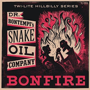 "Image of 7"" Dr Bontempi's Snake Oil Company : Bonfire"