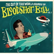 "Image of 7"" Bloodshot Bill : Out Of This World Sounds Vol 2.    (2 Versions)"