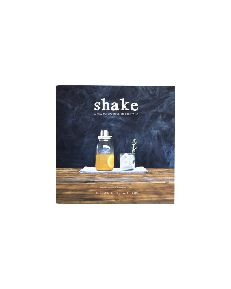 Image of Shake: A New Perspective On Cocktails