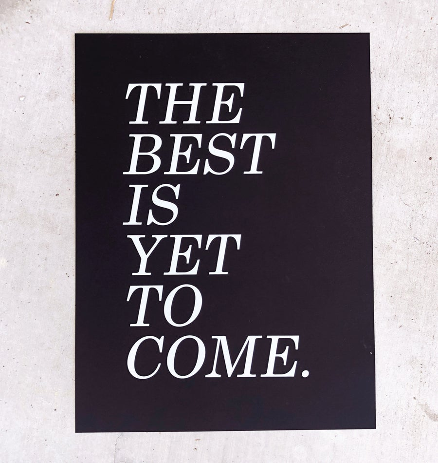 Image of THE BEST IS YET TO COME poster