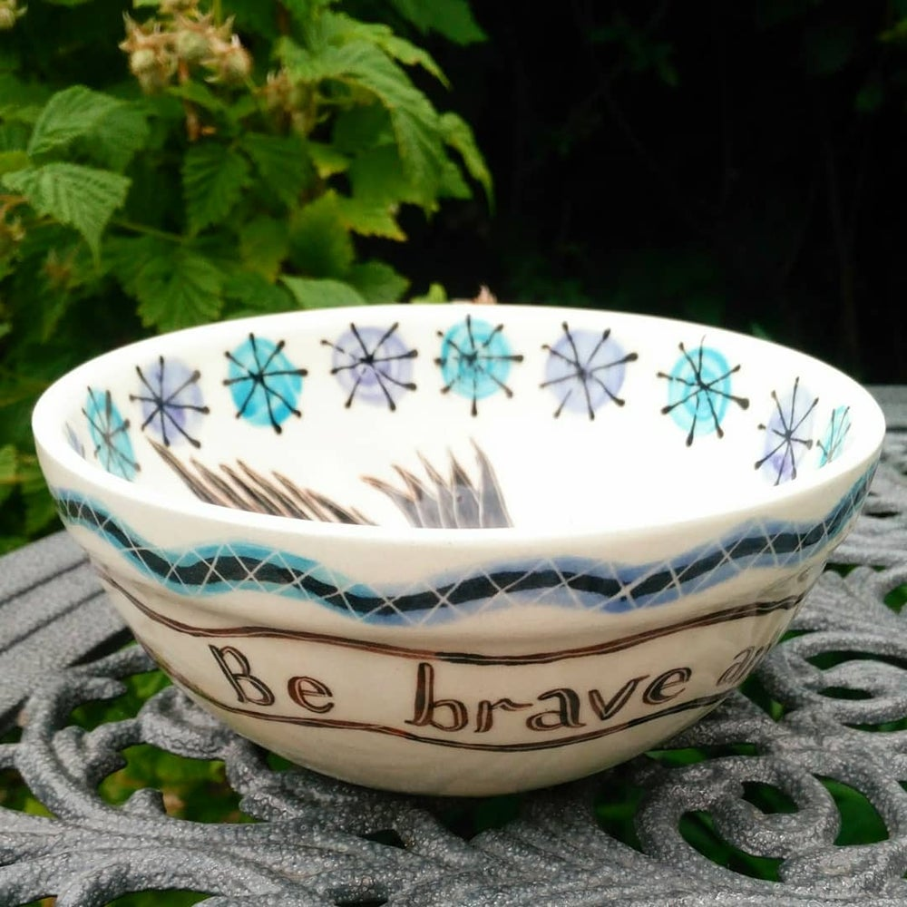 Image of Be brave and bold soup/cereal bowl