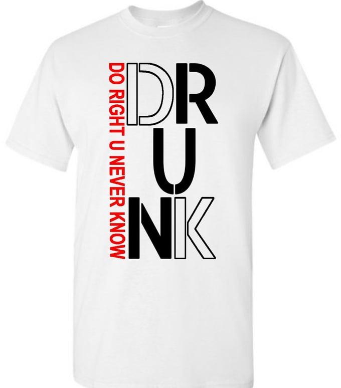 Image of D-R-U-N-K Tshirt