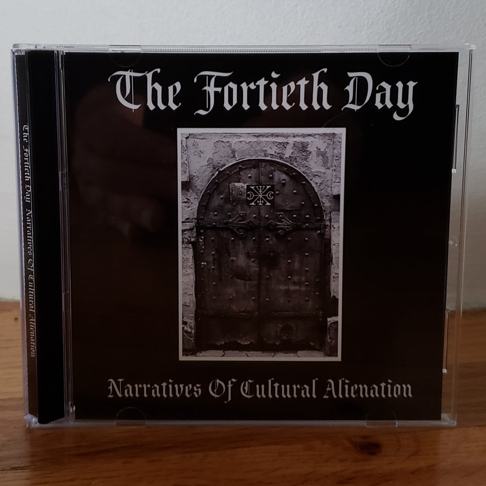 """The Fortieth Day """"Narratives Of Cultural Alienation"""" CD"""