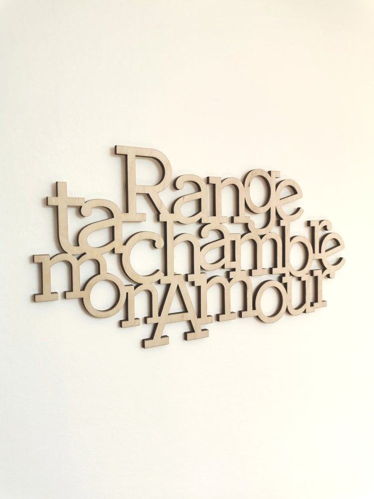 Image of Range ta chambre mon Amour