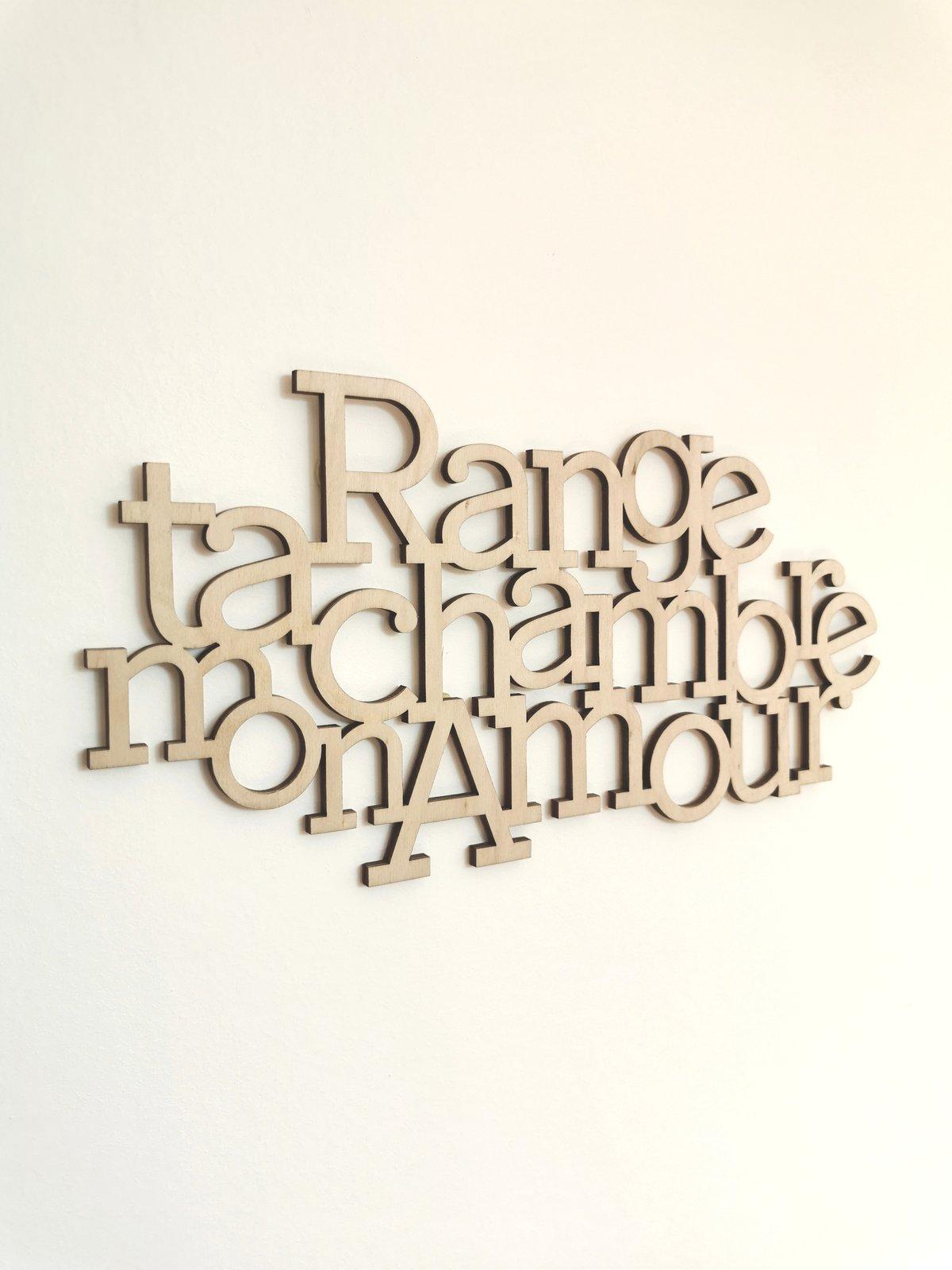 Image of Range ta chambre mon Amour