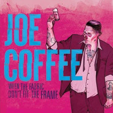 Image of Joe Coffee - When the Fabric Don't Fit the Frame LP (COLORED VINYL)