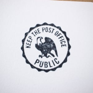 """Keep The Post Office Public"" (Eagle) Rubber Stamp"