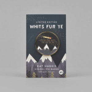 Image of Limited Edition - Whits Fur ye Enamel Pin Badge