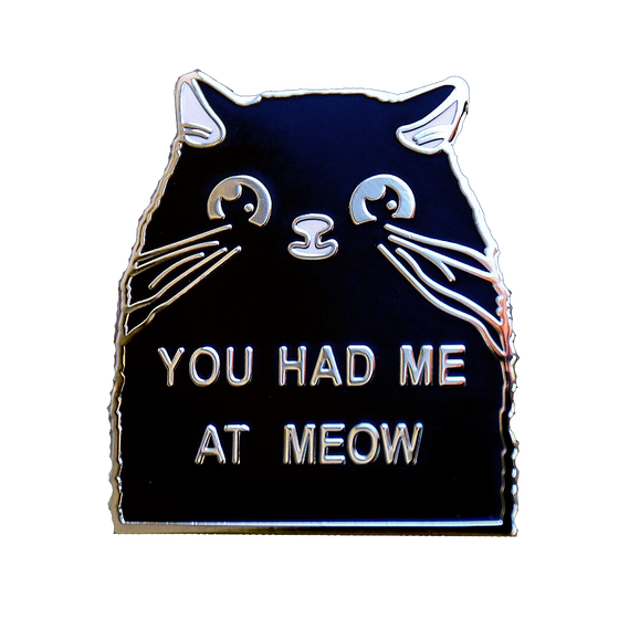 Image of YOU HAD ME AT MEOW