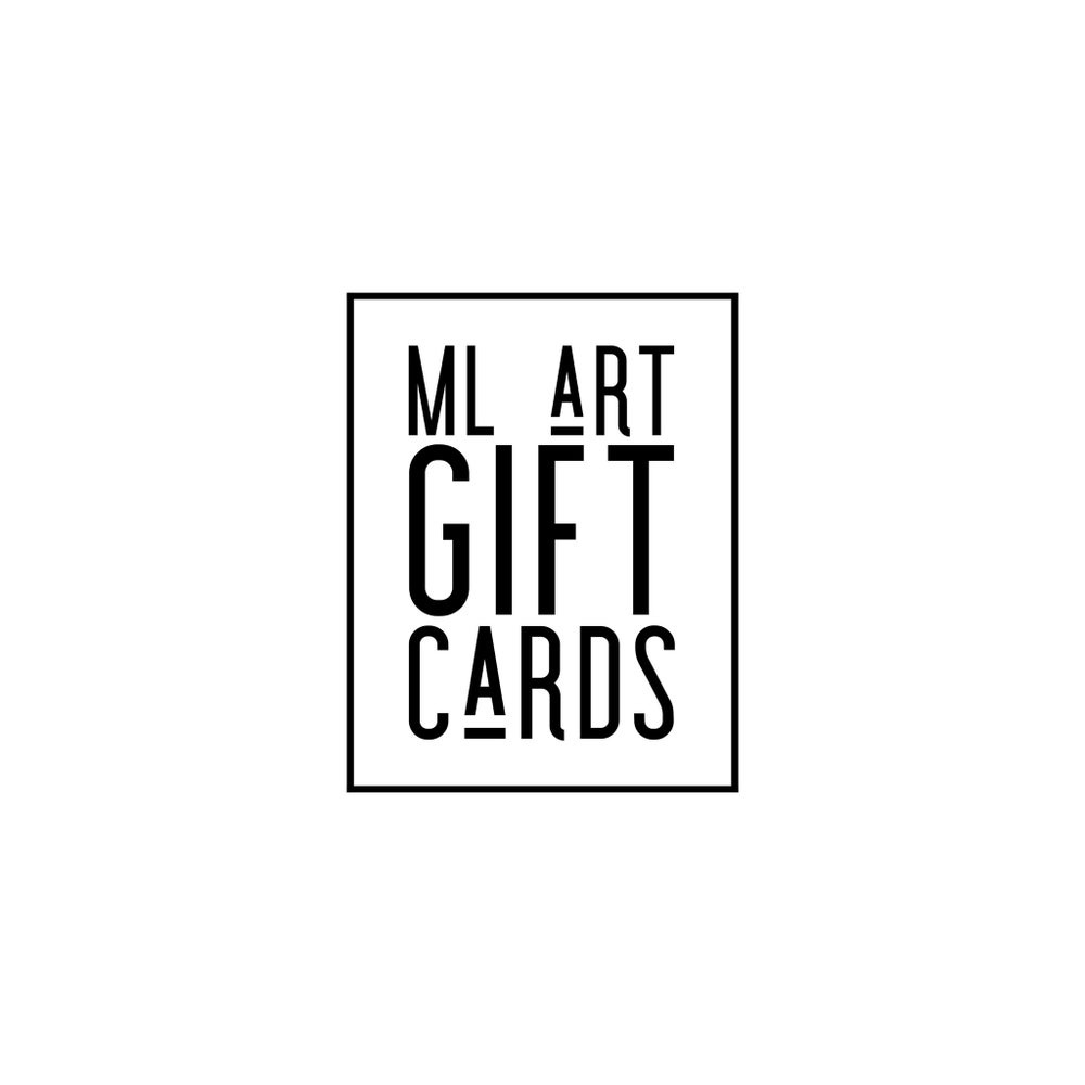 Image of ML Art Gift Cards Starting $25-Up