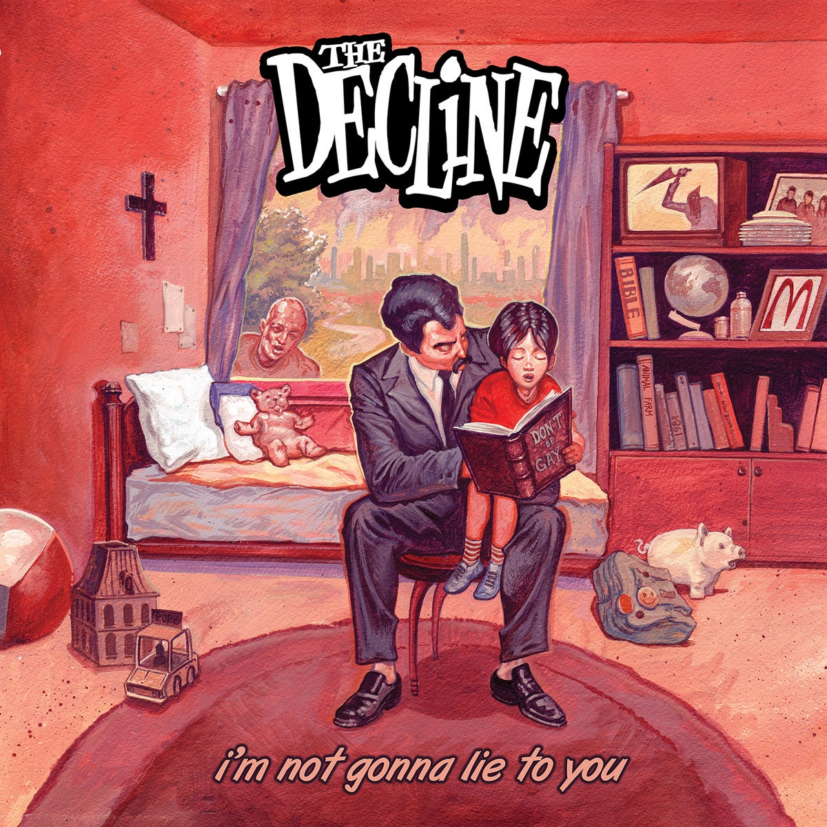 The Decline - I'm Not Gonna Lie To You