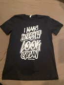 Image of I Make Dusty Look Clean T Shirt