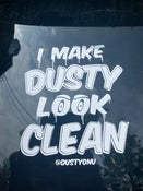 Image of I Make Dusty Look Clean DECAL