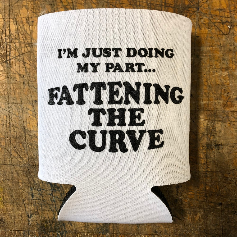Image of Fattening the curve - koozie